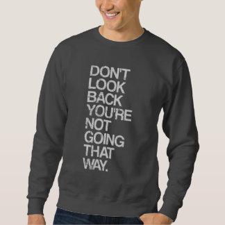 見あなたはあちらの方に行きません スウェットシャツ