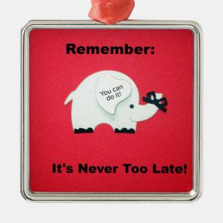 覚えて下さい: それは決して余りに遅くないです! メタルオーナメント