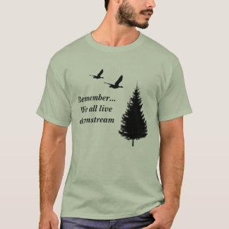 覚えて下さい… 私達はすべて下流に住んでいます Tシャツ