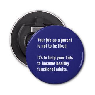 親としてあなたの仕事は…好まれるべきではないです 栓抜き