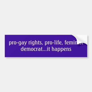 親ゲイは、妊娠中絶反対の、男女同権主義の民主主義者… i…訂正します バンパーステッカー