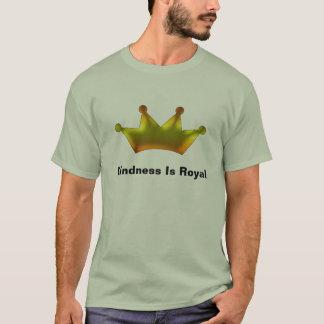 親切さは王室のです Tシャツ