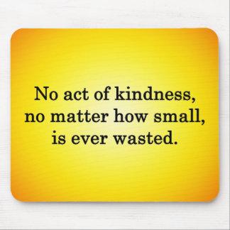 親切さは覚えているそれぞれとより甘く育ちます マウスパッド
