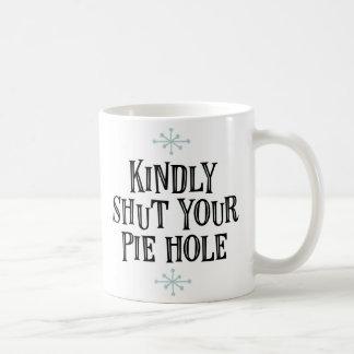 """""""親切に締めて下さいあなたのパイ穴""""を コーヒーマグカップ"""