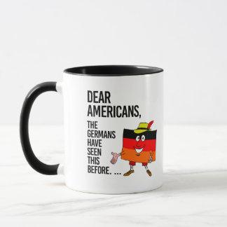 親愛なるアメリカ人-私達はこれを前に見たありますことが- マグカップ