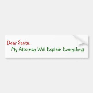 親愛なるサンタは私の弁護士-おもしろいなクリスマスを説明します バンパーステッカー