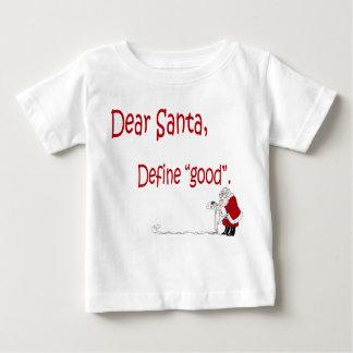 """親愛なるサンタは、""""よい""""幼児Tシャツを定義します ベビーTシャツ"""