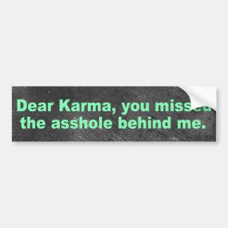 親愛なるKarmaの私の後ろの人 バンパーステッカー