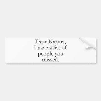 親愛なるKarma、私はあなたが逃した人々のリストを有します バンパーステッカー