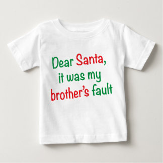 親愛なサンタのそれは私の兄弟の欠陥でした ベビーTシャツ