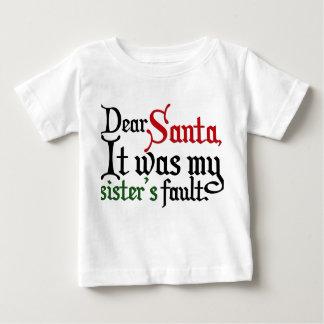 親愛なサンタのそれは私の姉妹の欠陥でした ベビーTシャツ