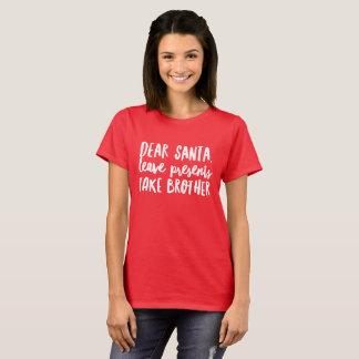 親愛なサンタ、許可は兄弟を取るために示します Tシャツ
