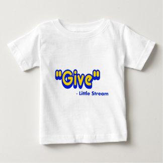 """言いました小さい流れを""""与えて下さい"""" ベビーTシャツ"""