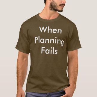 計画が失敗する時 Tシャツ