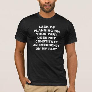 計画の欠乏…. Tシャツ