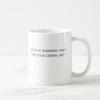 訓練の俳優: 私はあなたの順序、取ってもよいですか。 コーヒーマグカップ
