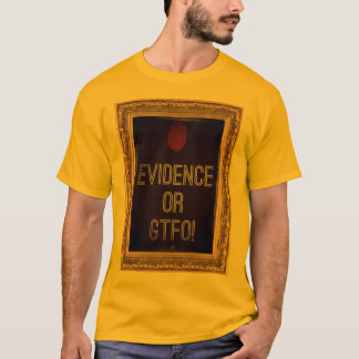 証拠かGTFO. Tシャツ