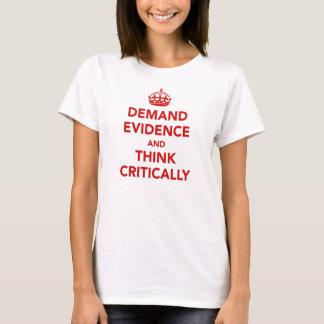 証拠を要求し、批判的に考えて下さい Tシャツ