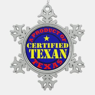 証明されたテキサス人 スノーフレークピューターオーナメント
