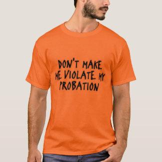 試験期間のおもしろいなティーに違反して下さい Tシャツ