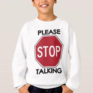 話すことを止めて下さい スウェットシャツ