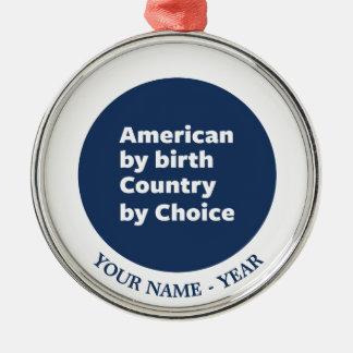 誕生によるアメリカ人、選択による国 メタルオーナメント