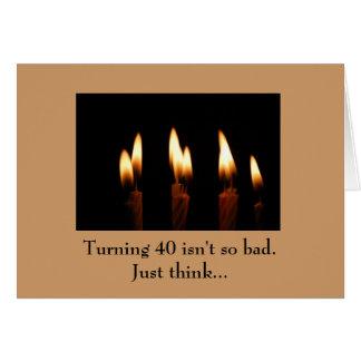 誕生日- 40を回すことはあまり悪くないです。ちょうど…考えて下さい カード