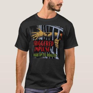 誘発された衝動-現実に目覚めて下さい Tシャツ