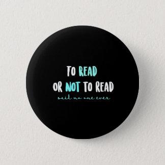 読むか、または読まないため… 5.7CM 丸型バッジ