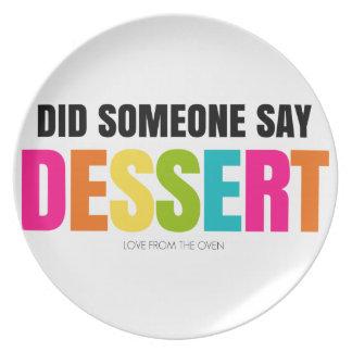 誰かをデザートを言うためにしました プレート