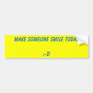 誰かを微笑させます バンパーステッカー
