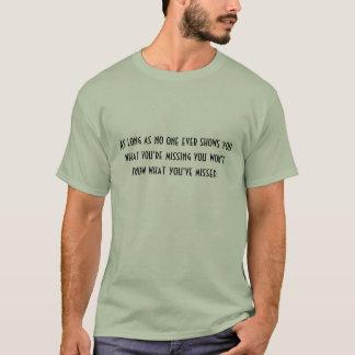 誰も何を…あなたは示さない限り Tシャツ