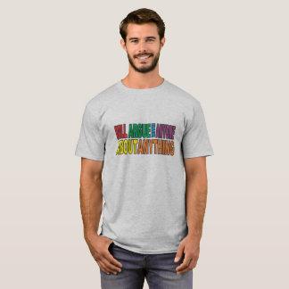 """""""論争します何でもについてだれでもと"""" Tシャツ"""
