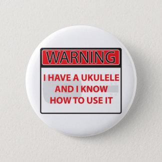 警告して私に私にUkulがあるウクレレ2000Warningがあります 缶バッジ