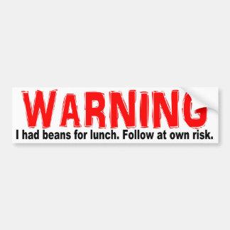 警告して私は昼食のための豆を食べました。 自身の危険で後を追って下さい バンパーステッカー