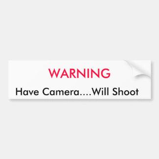 警告して、    持って下さいカメラを….撃ちます バンパーステッカー