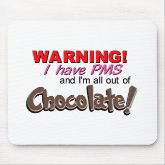 """""""警告します! 私にPMSがあり、チョコレートからですすべて"""" マウスパッド"""