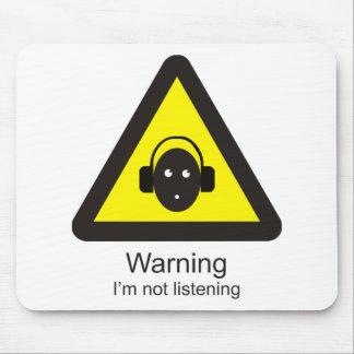 警告するおもしろいな警告標識「: 私はlisteningではないです マウスパッド