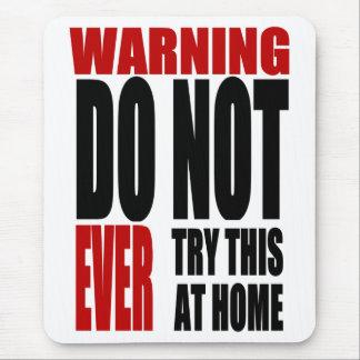 警告はこれを家庭で試みません マウスパッド