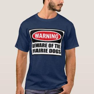 警告はプレーリードッグの人の暗いT SHの用心します Tシャツ