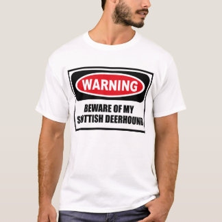 警告は私のスコットランドDEERHOUNDのTシャツの用心します Tシャツ