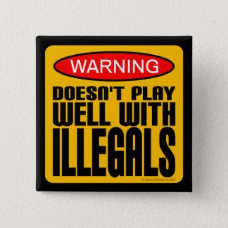 警告: 不法入国者とよく遊びません 缶バッジ