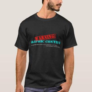 警告: 写実的で満足なTシャツ Tシャツ