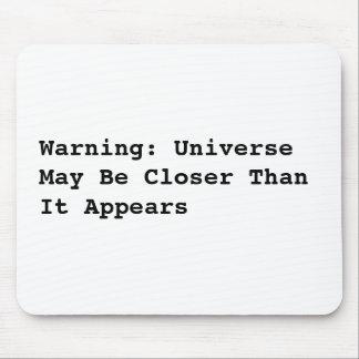 警告: 宇宙は現われるより近いかもしれません マウスパッド
