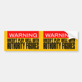 警告: 権威者とよく遊びません バンパーステッカー