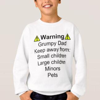 警告: 気難しいパパ スウェットシャツ