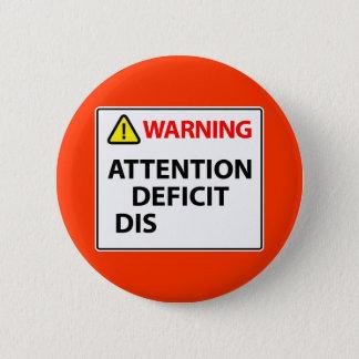 警告-注意力欠如障害 5.7CM 丸型バッジ