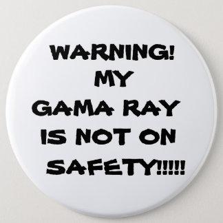 警告! 、   私のGAMA光線は、安全!!!ついていません!! 缶バッジ