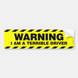警告: 私はひどい運転者です バンパーステッカー