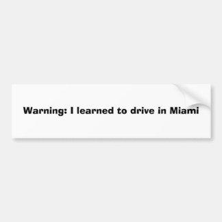 警告: 私はマイアミで運転するために学びました バンパーステッカー